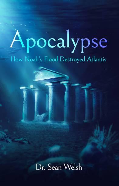 Apocalypse: How Noah's Flood Destroyed Atlantis