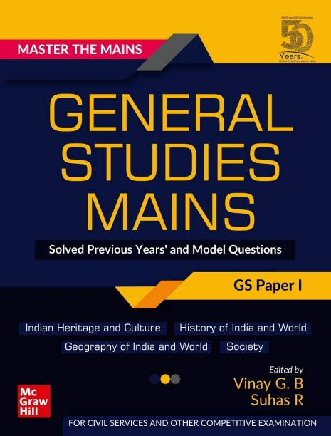Master The Mains – General Studies Mains (GS Paper I): Solved Previous Years' and Model Questions | UPSC Civil Services Exam