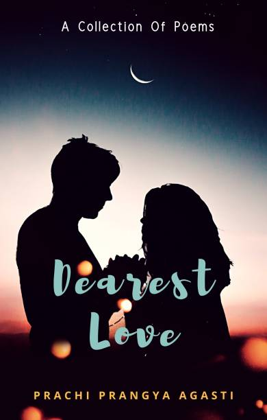 Dearest Love: A Collection Of Poems