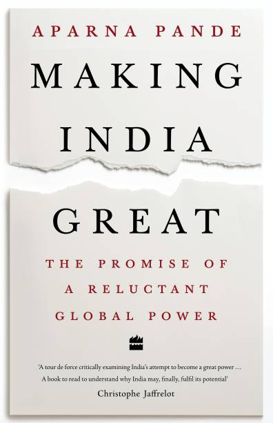 Making India Great - The Promise Of A Reluctant Global Power