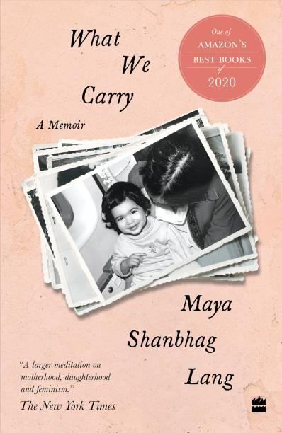 What We Carry: A Memoir - A Memoir