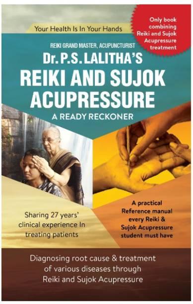 Reiki and Sujok Acupressure - A Ready Reckoner