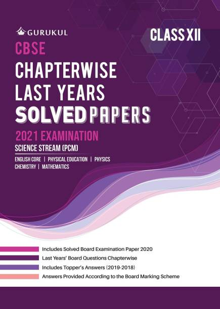 Chapterwise Solved Papers - Science (PCM): CBSE Class 12 for 2021 Examination