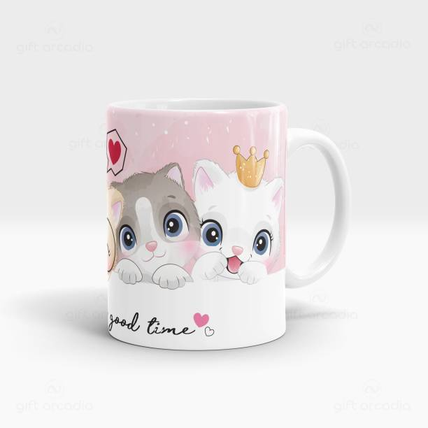 Gift Arcadia Have A Good Time & Cute Kitten Printed, Ideal Gift for Girls, Best Friend, Wife Coffee Ceramic Coffee Mug