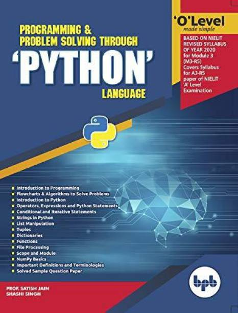 O Level Made Simple Programming & Problem Solving Through 'PYTHON' Language (M3-R5) - O Leval Python Book 2020 by Satish Jain