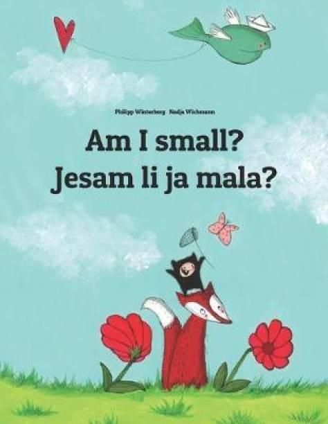Am I small? Jesam li ja mala?