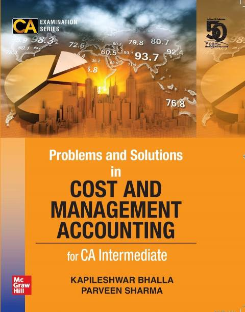 Problems and Solutions in Cost and Management Accounting for CA Intermediate | For Group 1 - Paper 3 (CA Examination Series)