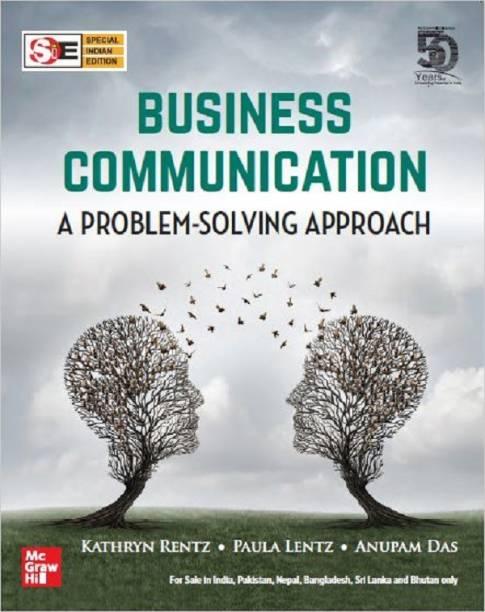 Business Communication : A problem solving approach