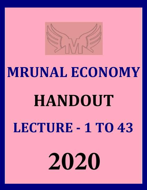 Mrunal Economy Handout Lecture - 1 To 43 -2020 [PHOTOCOPY XEROX]
