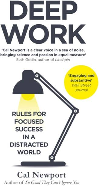 Deep Work: Rules For Focused Success In A Distracted