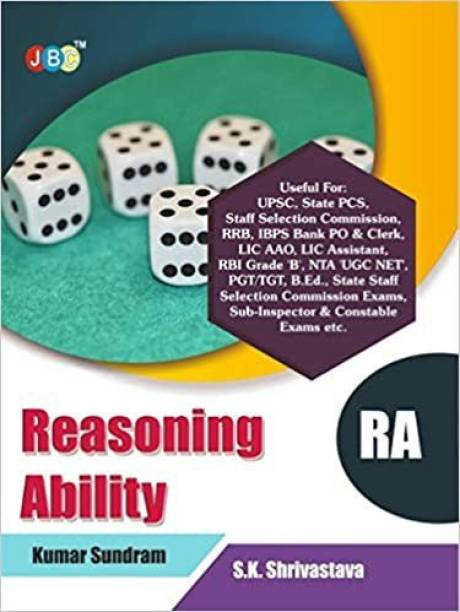 """REASONING ABILITY"""":– Useful for: UPSC, State PCS, Staff Selection Commission, RRB, IBPS Bank PO & Clerk, LIC AAO, LIC Assistant, RBI Grade 'B', NTA 'UGC NET', PGT/TGT, B.Ed., State Staff Selection Commission Exams, Sub-Inspector & Constable Exams etc"""