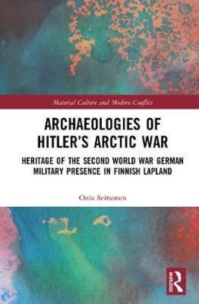 Archaeologies of Hitler's Arctic War