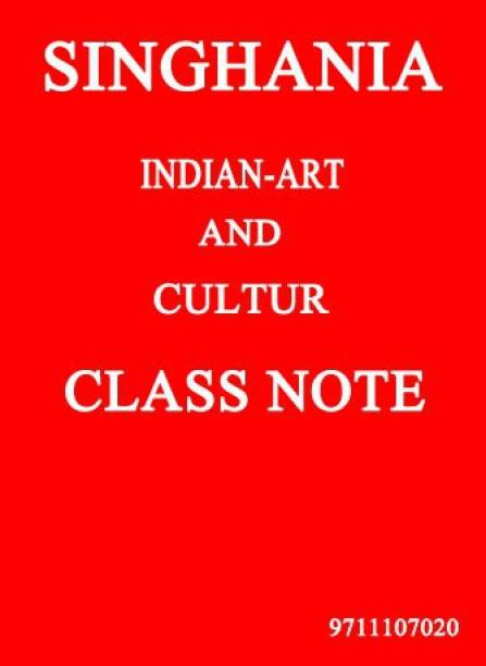 Singhania Indian-Art And Culture Class Notes - 2020