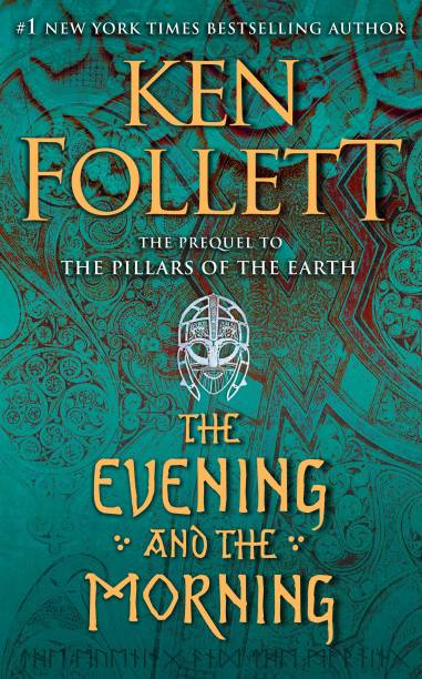 The Evening and the Morning - The Prequel to the Pillars of the Earth