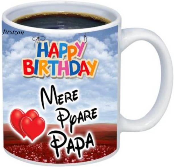 FIRSTZON Happy Birthday Mere Pyare Papa Printed White Ceramic Ceramic Coffee Mug