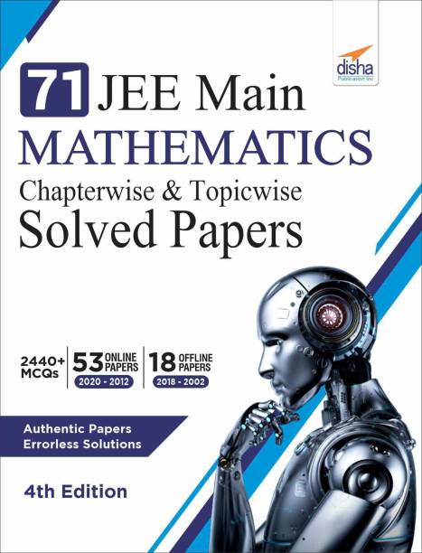 71 Jee Main Mathematics Online (2020 - 2012) & Offline (2018 - 2002) Chapterwise + Topicwise Solved Papers