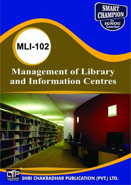 MLI 102 Management Of Library And Information Centres (MLIS )Master Of Library And Information Sciences IGNOU STUDY NOTES