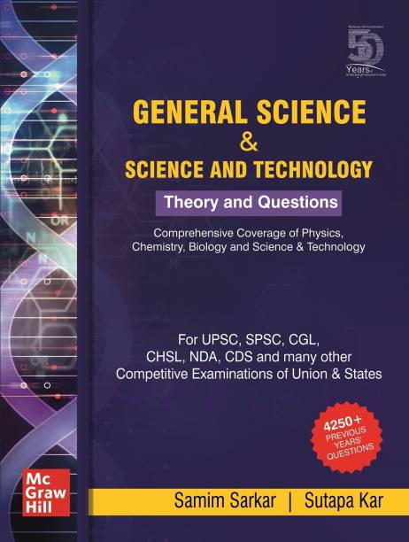 General Science & Science and Technology: Theory and Questions | For UPSC, SPSC, CGL, CHSL, NDA, CDS and other examinations