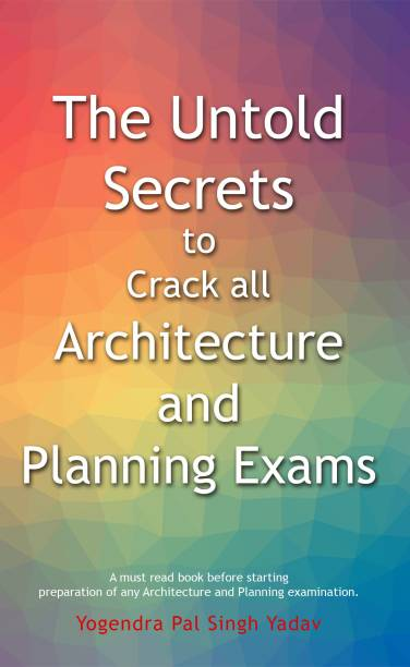 The Untold Secrets to Crack all Architecture and Planning Exams