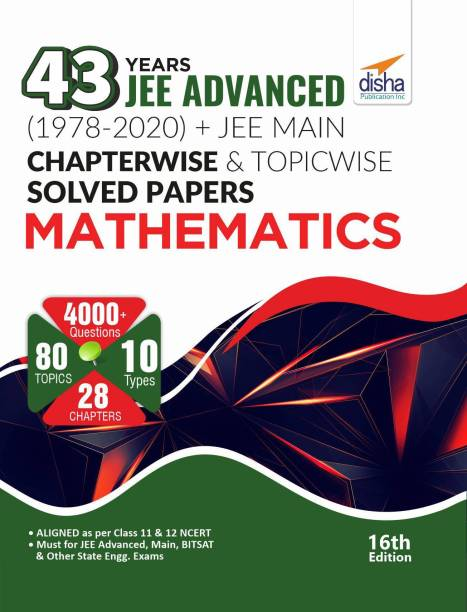 43 Years Jee Advanced (1978 - 2020) + Jee Main Chapter Wise & Topic Wise Solved Papers Mathematics