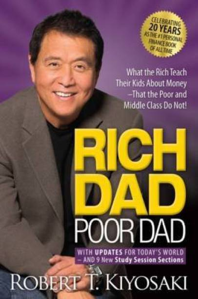 Rich Dad Poor Dad : What The Rich Teach Their Kids About Money That The Poor And Middle Class Do Not! Mass Market Paperback – Illustrated, 19 February 2018