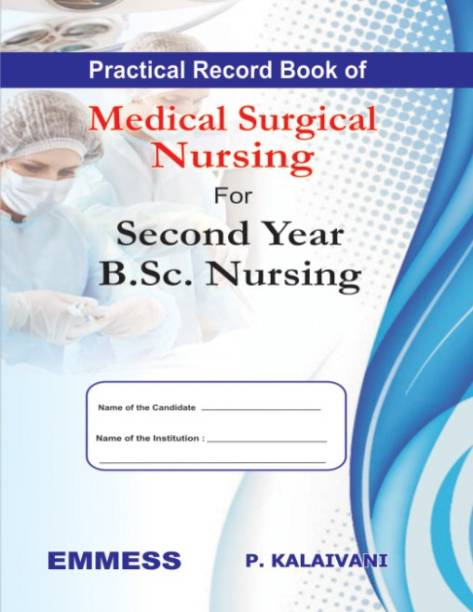 Practical Record Book Of Medical Surgical Nursing 1st Edition : 2016 For Second Year B.Sc Nursing