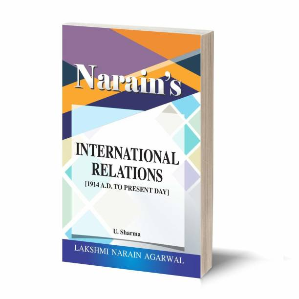 Narain's International Relations (1914 To Present Day ) Refresher Course - For B.A. Pass and Honours , M.A. , Civil Services , Preliminart Subordinate Services and Other Competitive Exams