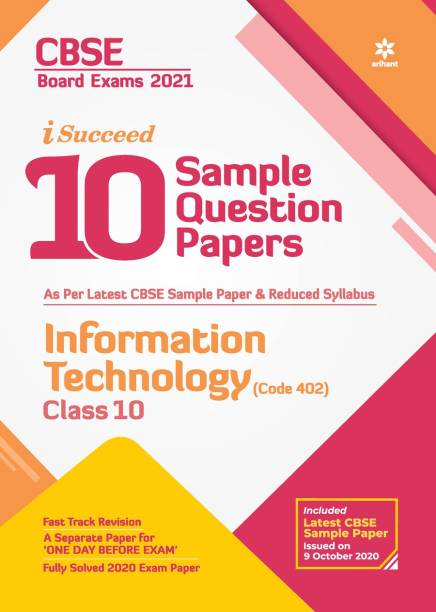 Cbse New Pattern 10 Sample Paper Information Technology (Code 402) Class 10 for 2021 Exam with Reduced Syllabus