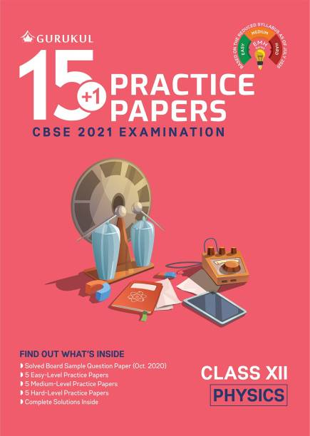 15+1 Practice Papers - Physics: CBSE Class 12 for 2021 Examination