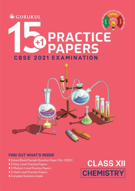 15+1 Practice Papers - Chemistry: CBSE Class 12 for 2021 Examination