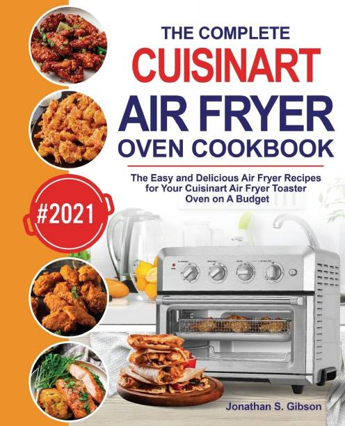 The Complete Cuisinart Air Fryer Oven Cookbook