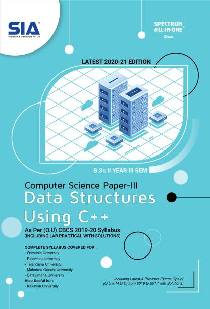 Data Structures Using C++ (Computer Science Paper-III) B.Sc II-Year III-Sem (As Per O.U CBCS 2019-20 Syllabus) Including Lab Practical With Solutions, Latest 2020-21 Edition