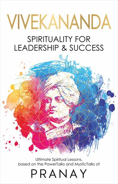VIVEKANANDA: Spirituality For Leadership & Success - Spirituality For Leadership & Success