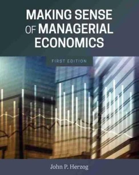 Making Sense of Managerial Economics