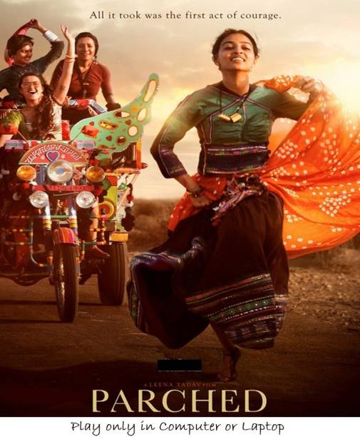 Parched (2016) clear HD print it's burn data DVD play only in computer or laptop not in DVD or CD player it's not original without poster