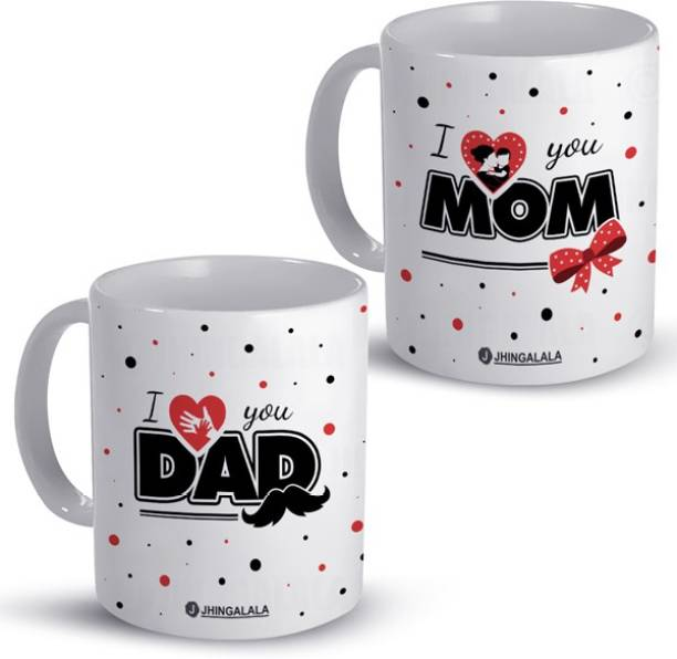 Jhingalala I Love You Dad and I Love You Mom Printed Combo Pack Gift for Father, Mother, Dad, Mom For Birthday, Gift Pack For Anniversary, Parent's Day Ceramic Coffee Mug