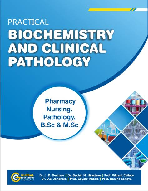 Practical Biochemistry & Clinical Pathology - Practical Biochemistry and Clinical Pathology for D Pharmacy | Also Useful for Pharmacy, Nursing, Pathology, B.Sc & M.Sc Students | Latest Edition with Sample Question Paper