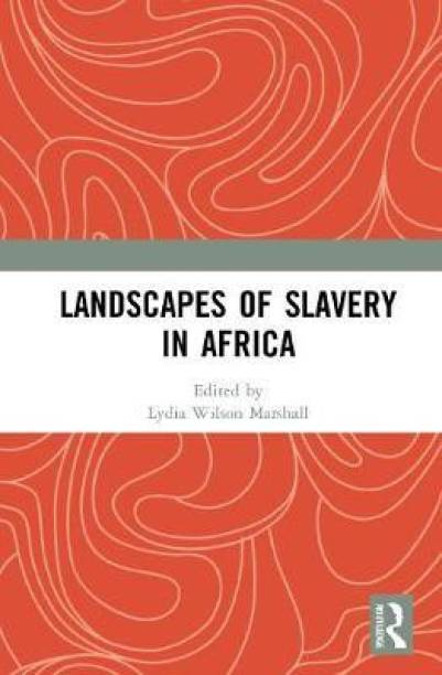 Landscapes of Slavery in Africa