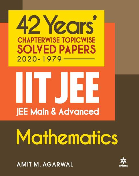 42 Years Chapterwise Topicwise Solved Papers (2020-1979) Iit Jee Mathematics