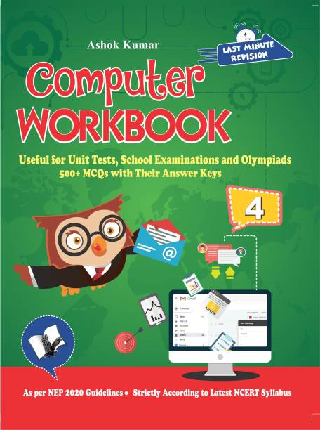 Computer Workbook Class 4 - Useful for Unit Tests, School Examinations and Olympiads