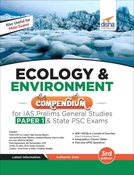 Ecology & Environment Compendium for IAS Prelims General Studies Paper 1 & State PSC Exams 3rd Edition