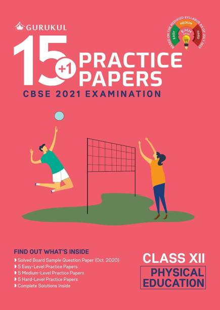 15+1 Practice Papers - Physical Education: CBSE Class 12 for 2021 Examination