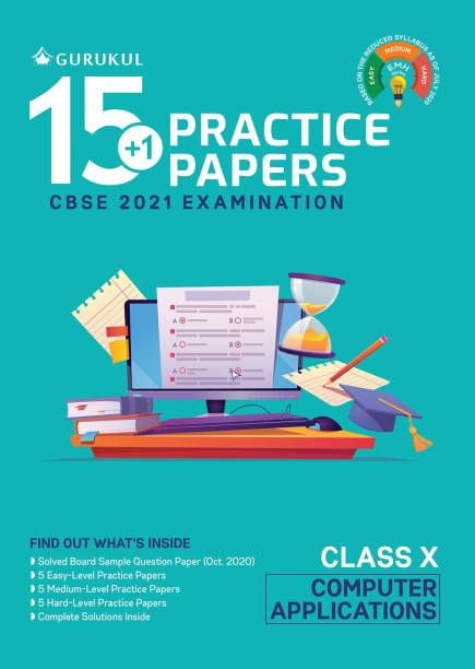15+1 Practice Papers - Computer Applications: CBSE Class 10 for 2021 Examination