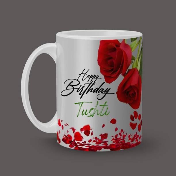 Beautum Happy Birthday Tushti Best B'day Gift Ceramic (350ml) Coffee Model NO:RHB022392 Ceramic Coffee Mug