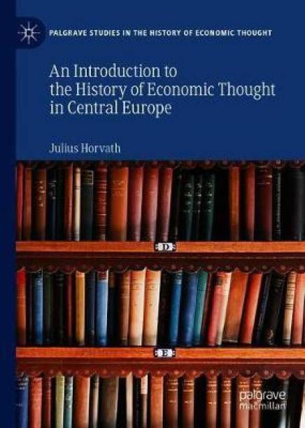 An Introduction to the History of Economic Thought in Central Europe