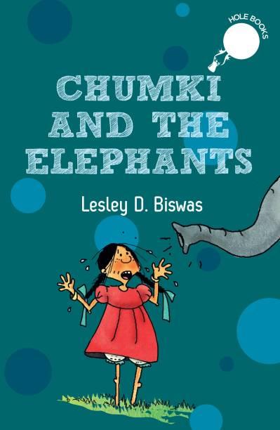 Chumki and the Elephants (hOle books)