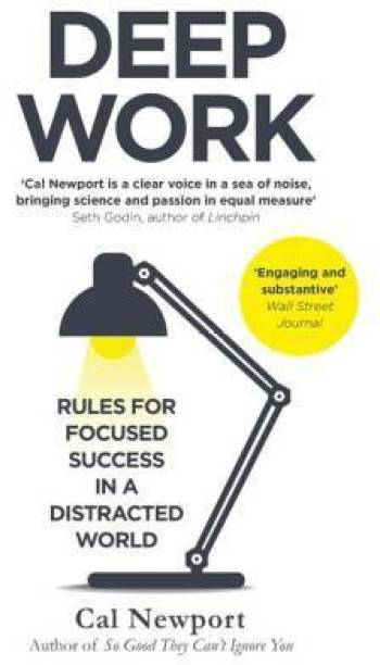 Deep Work: Rules For Focused Success In A Distracted World (English, Paperback, Cal Newport)