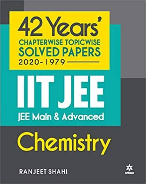 42 Years Chapterwise Topicwise Solved Papers (2020-1979) IIT JEE Main & Advanced Chemistry Paperback