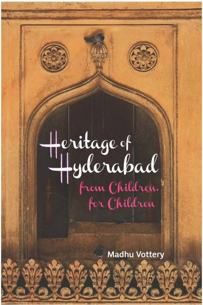 Heritage of Hyderabad - From Children, for Children