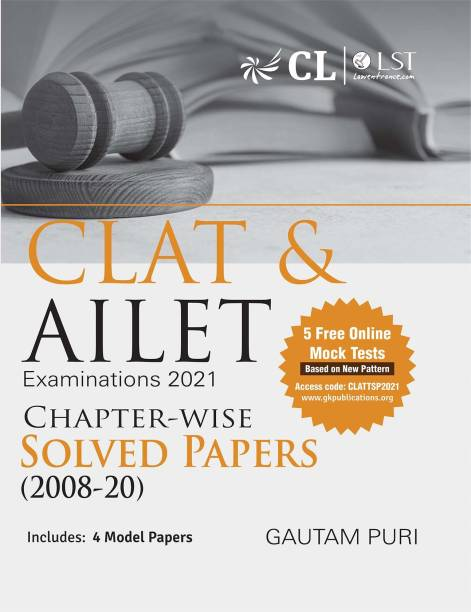 CLAT & AILET 2021 Chapter Wise Solved Papers 2008-2020 by Gautam Puri